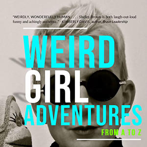 Shelley Brown Book Weird Girl Adventures